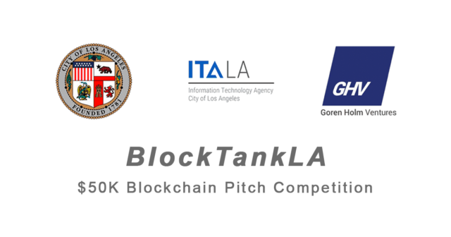 City of Los Angeles and Goren Holm Ventures Partner to Host BlockTankLA at CIS and Issue $25K Pilot and $25K Minimum Investment to Blockchain Startup